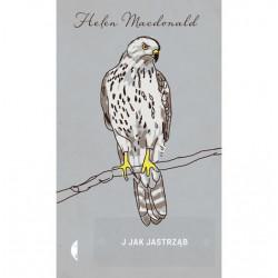 Helen Macdonald - J jak Jastrząb